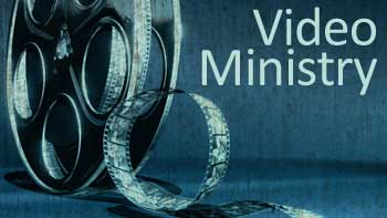 Permalink to: Video Ministry